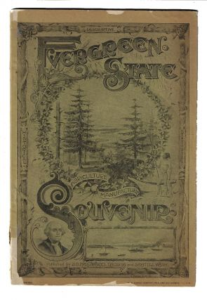 The Evergreen State Souvenir, Containing a Review of the Resources, Wealth, Varied Industries and...