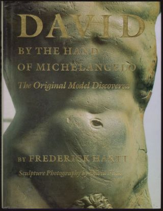 David by the Hand of Michelangelo, The Original Model Discovered. Frederick Hartt, David Finn, Illustrations.