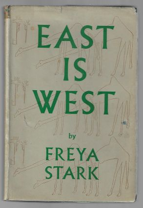 East is West. Freya Stark