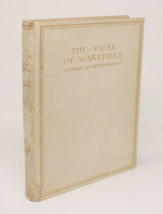 The Vicar of Wakefield [SIGNED]. Oliver Goldsmith, Arthur Rackham