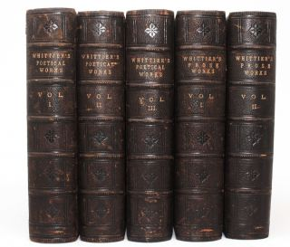 The Poetical Works of John Greenleaf Whittier, Complete Edition in Three Volumes [With] The Prose...