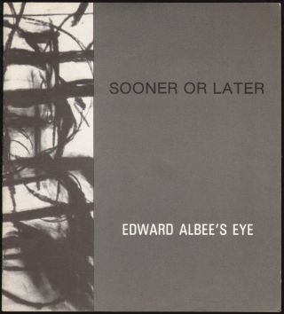 Sooner or Later, Edward Albee's Eye