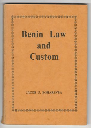 Benin Law and Custom. Jacob U. Egharevba
