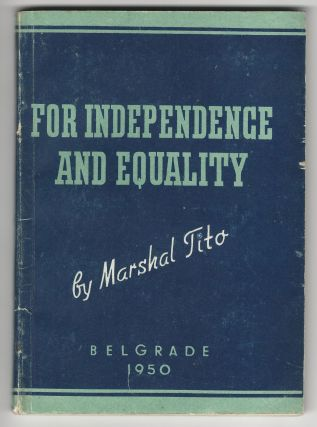For Independence and Equality. Marshal Tito, Josip.