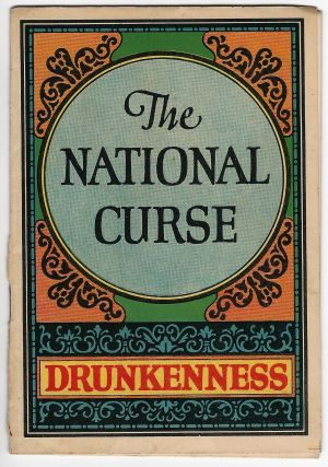 The National Curse: Drunkenness [cover title]. Dr. Haines' Golden Treatment for the Liquor Habit...