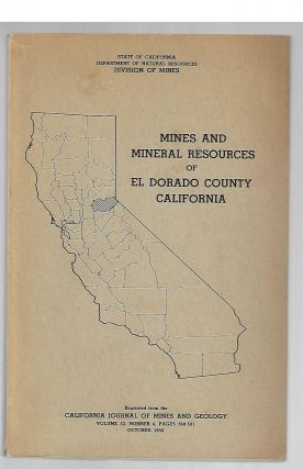 Mines and Mineral Resources of El Dorado County, California. William B. Clark, Denton W. Carlson.