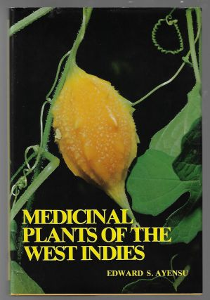 Medicinal Plants of the West Indies. Edward S. Ayensu.