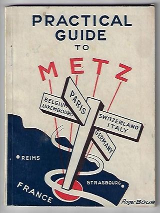 Practical Guide to Metz, France. Roger Bour