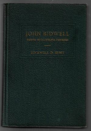John Bidwell, Prince of California Pioneers. Rockwell D. Hunt