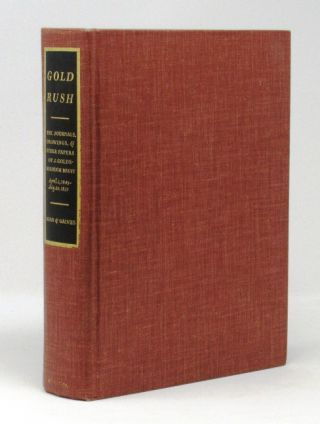 Gold Rush. The Journals, Drawings, and Other Papers of J. Goldsborough Bruff, Captain, Washington City and California Mining Association, April 2, 1849-July 20, 1851. J. Goldsborough Bruff, Georgia Willis Read, Ruth Gains.