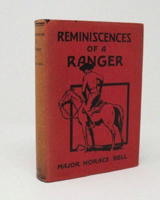 Reminiscences of a Ranger, Early Times in Southern California [with prospectus]. Horace Bell.