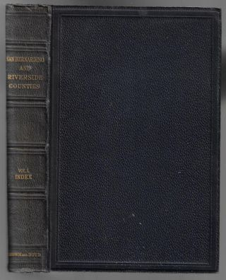 History of San Bernardino and Riverside Counties, Volume I. John Brown, James Boyd