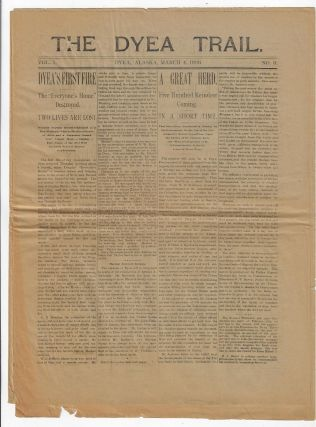 Three Issues of the Short-Lived Dyea Trail Newspaper, 1898. GOLD RUSH ALASKA
