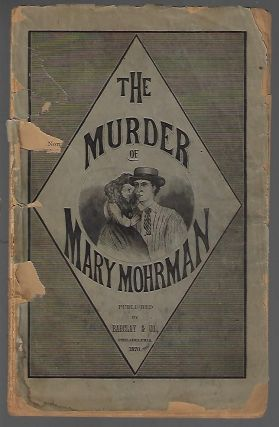 Life, Trial, Confession and Conviction of John Hanlon for the Murder of Little Mary Mohrman.... Containing Judge Ludlow's Charge to the Jury, and the Speeches of the Learned Counsel on Both Sides