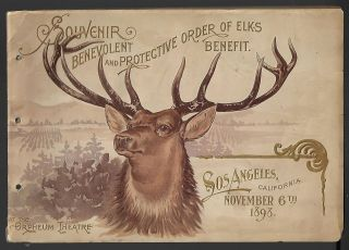 Souvenir B.P.O. Elks No. 99: Orpheum Theatre, Sunday afternoon, Nov. 6, 1898, Los Angeles, Cal.