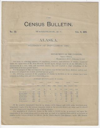 Alaska, Statistics of Population, Census Bulletin No. 30, February 11, 1891. Robert F. Porter