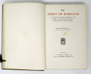 The Spirit of Romance An Attempt to Define Somewhat the Charm of the Pre-Renaissance Literature of Latin Europe