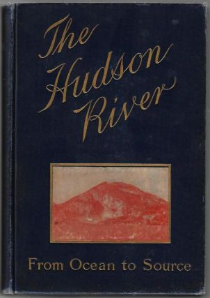 The Hudson River from Ocean to Source, Historical -- Legendary -- Picturesque. Edgar Mayhew Bacon