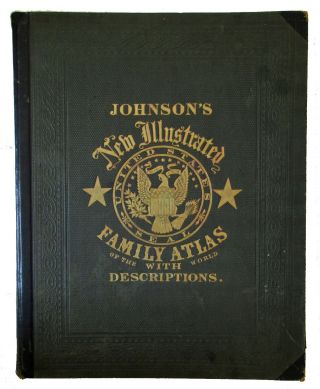 Johnson's New Illustrated Family Atlas of the World, with Physical Geography, and with...