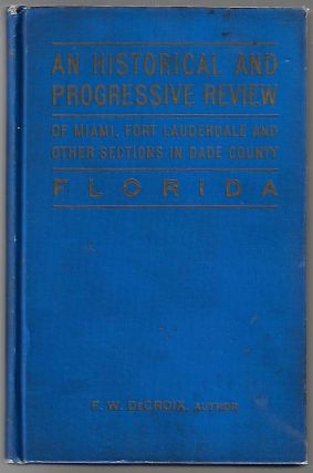 Historical, Industrial, and Commercial Data of Miami and Fort Lauderdale, Dade County, Florida....