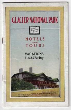 Glacier National Park Hotels and Tours, Vacations $1 to $5 per Day