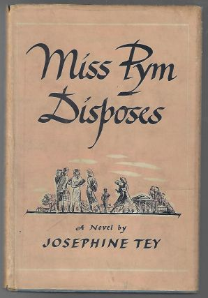 Miss Pym Disposes. Josephine Tey.