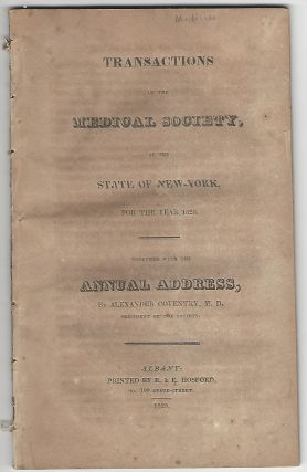 Transactions of the Medical Society of the State of New-York for the year 1825, together with the...