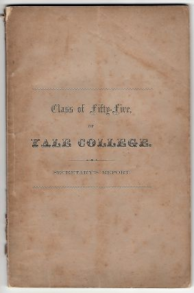 Statistics of the Class of 1855, of Yale College, Published by Order of the Class [Cover Title:...