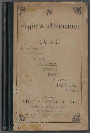 Ayer's Almanac for 1881. In English, German, Dutch, Norwegian, Swedish, French, Spanish, Portuguese, and Bohemian