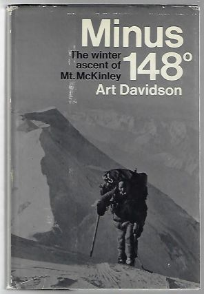 Minus 148 Degrees, The Winter Ascent of Mt. McKinley. Art Davidson.