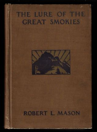 The Lure of the Great Smokies. Robert Lindsay Mason