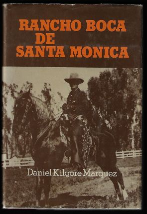 Short Stories of Rancho Boca de Santa Monica [Inscribed]. Daniel Kilgore Marquez