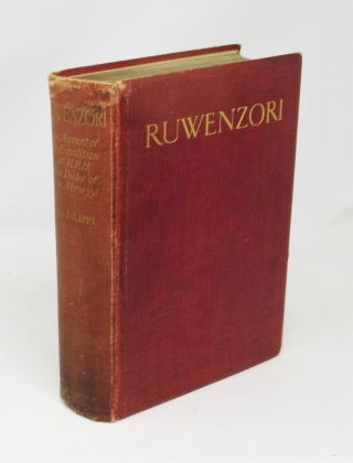 Ruwenzori, An Account of the Expedition of H.R.H. Prince Luigi Amedeo of Savoy, Duke of the Abruzzi. Filippo de Filippi, Duke of the Abruzzi.