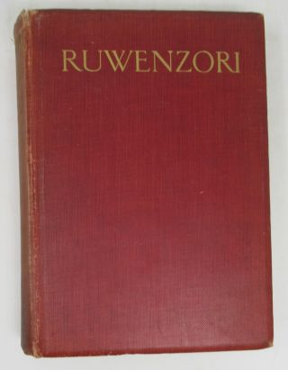 Ruwenzori, An Account of the Expedition of H.R.H. Prince Luigi Amedeo of Savoy, Duke of the Abruzzi