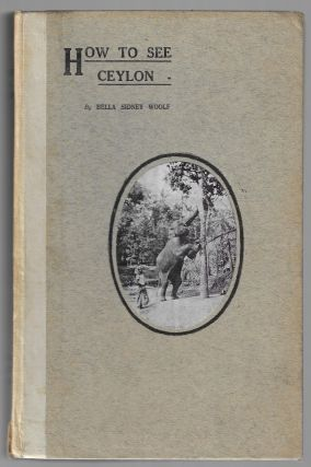 How to See Ceylon. CEYLON, Bella Sidney Woolf