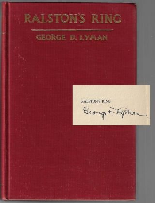 Ralston's Ring, California Plunders the Comstock Lode [SIGNED]. George D. Lyman