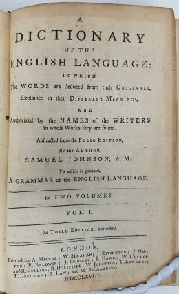 A Dictionary of the English Language: In Which the Words are deduced from their Originals, Explained in their Different Meanings, and Authorized by the Names of the Writers in whose Works they are found. Abstracted from the folio edition