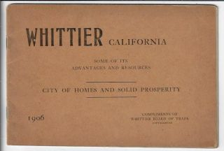 Whittier California Some of Its Advantages and Resources, City of Homes and Solid Prosperity....