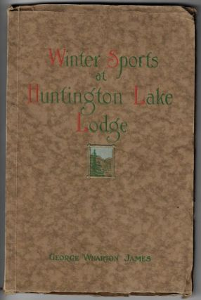 Winter Sports at Huntington Lake Lodge in the High Sierras, The Story of the First Annual Ice and...