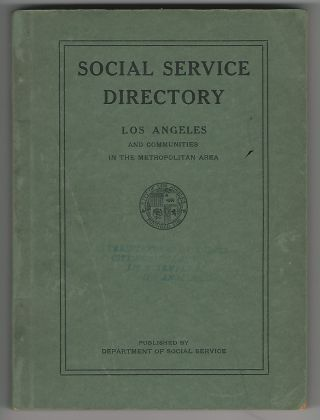 Social Service Directory of Los Angeles and Partial List of Agencies in the Near By Communities,...