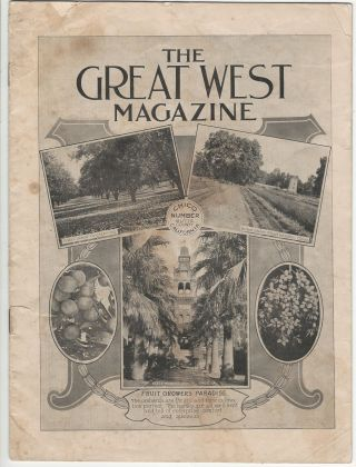 The Great West Magazine, Chico Number, Butte County California. CHICO