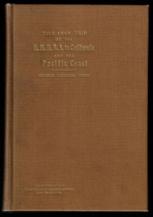 The 1910 Trip of the H.M.M.B.A. to California and the Pacific Coast. George Wharton James
