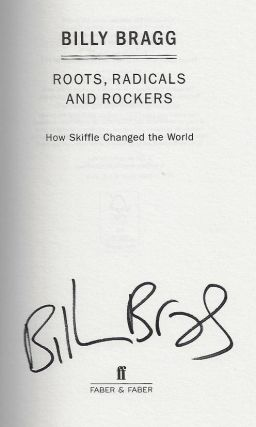 Roots, Radicals, and Rockers, How Skiffle Changed the World [SIGNED]