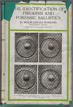 The Identification of Firearms and Forensic Ballistics. Gerald Burrard