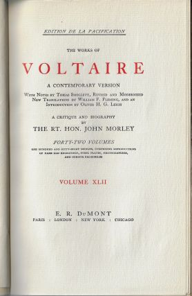 The Works of Voltaire, A Contemporary Version [Complete in 42 Volumes] with Voltaire, Index to his Works, Genius and Character, with An Appreciation by Oliver H.G. Leigh