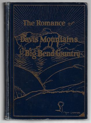 The Romance of Davis Mountains and Big Bend Country, A History [SIGNED]. Carlysle Graham Raht,...