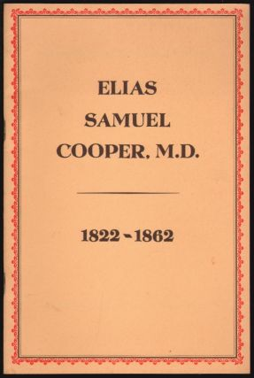 Elias Samuel Cooper 1822-1862. E. S. Cooper, L. D. Lane, Ludwig A. Emge, Biographical Sketch,...