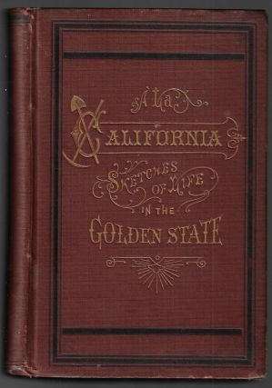 A la California. Sketches of Life in the Golden State. Col. Albert S. Evans