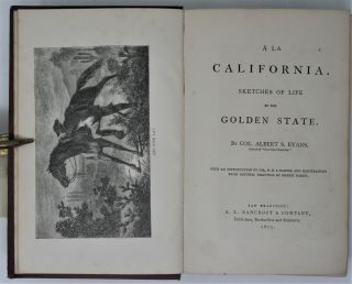 A la California. Sketches of Life in the Golden State