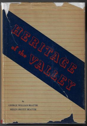Heritage of the Valley, San Bernardino's First Century. George William Beattie, Helen Pruitt Beattie